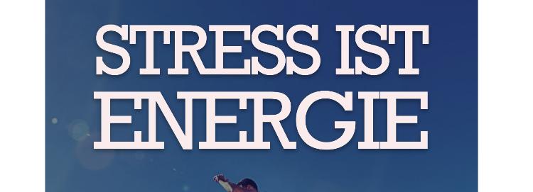 stress ist energie