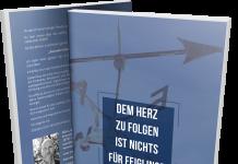 Dem Herz zu folgen ist nichts für Feiglinge! von Michael Schwarzkopf als gratis Buch